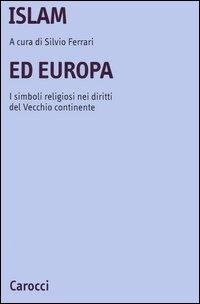 Islam ed Europa. I simboli religiosi nei diritti del vecchio continente.