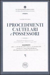 I procedimenti cautelari e possessori. Dopo la riforma del processo civile attuata dalla Legge n. 80 del 14 maggio 2005.