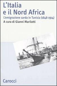 L'Italia e il Nord Africa. L'emigrazione sarda in Tunisia (1848-1914)