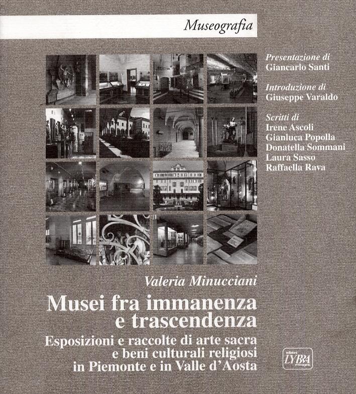 Musei fra immanenza e trascendenza. Esposizioni e raccolte di arte sacra e beni culturali religiosi in Piemonte e Valle d'Aosta