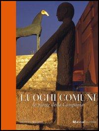 Luoghi Comuni. Le Piazze della Campania