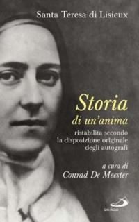 Storia di un'Anima. Ristabilita Criticamente Secondo la Disposizione Originale degli Autografi.