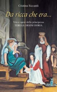 Da ricca che era... Vita e opere di Teresa Orsini Doria