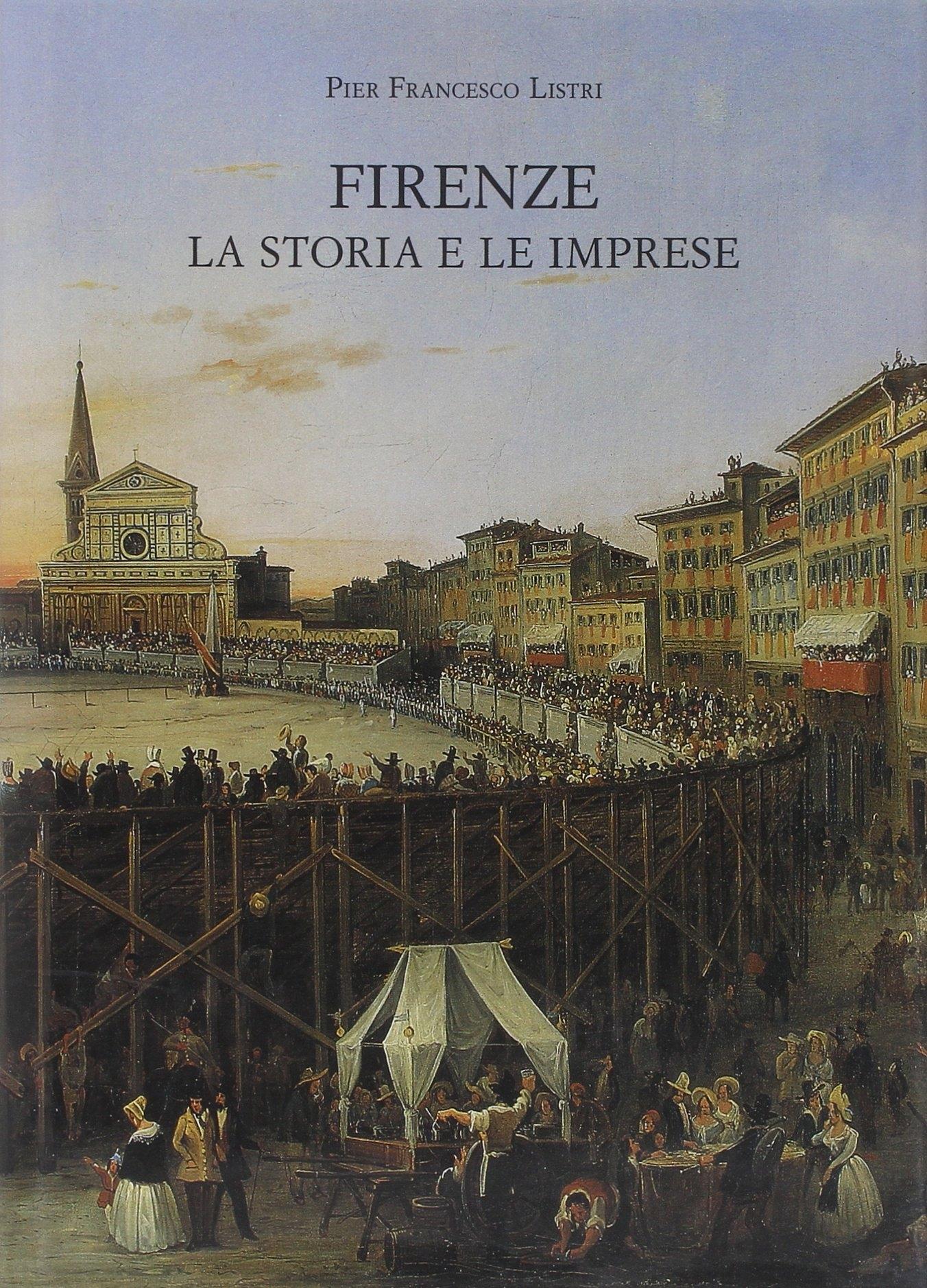 Firenze, la Storia e le Imprese.