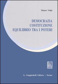 Democrazia, costituzione, equilibrio tra i poteri.