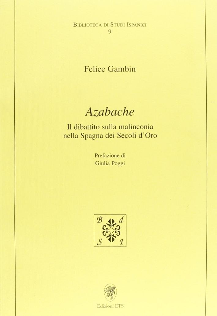 Azabache. Il dibattito sulla malinconia nella Spagna dei Secoli d'Oro