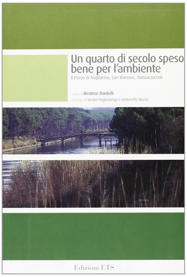 Un quarto di secolo speso bene per l'ambiente. Il Parco di Migliarino, San Rossore, Massaciuccoli.