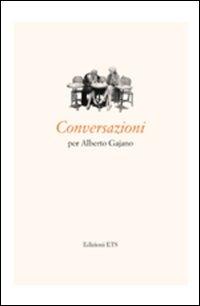 Conversazioni per Alberto Gajano