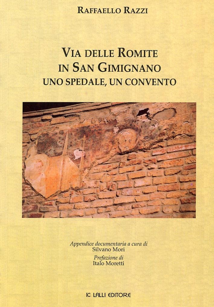 Via delle Romite in San Gimignano. Un'Ospedale, un Convento