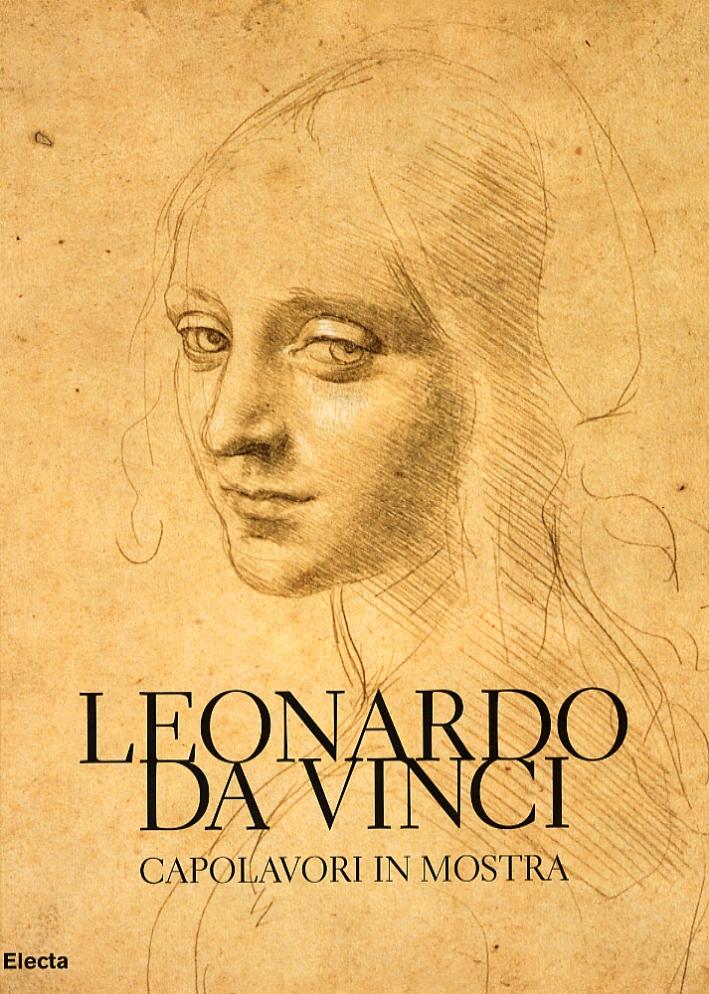 Leonardo Da Vinci. Capolavori in mostra.