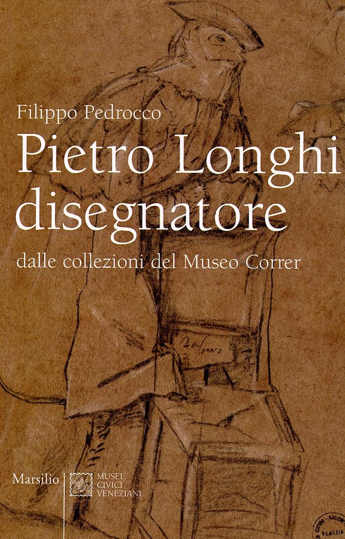 Pietro Longhi disegnatore dalle collezioni del Museo Correr