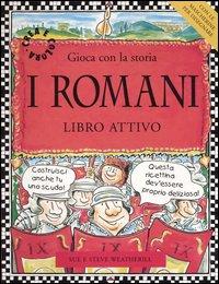 I romani. Gioca con la storia. Libro attivo