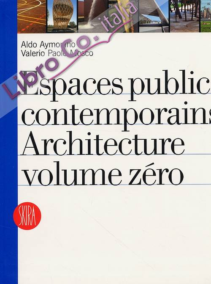 Espaces publics contemporains. Architecture volume zéro.