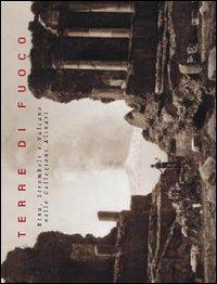 Terre di fuoco. Etna, Stromboli e Vulcano nelle Collezioni Alinari. Ediz. italiana e inglese