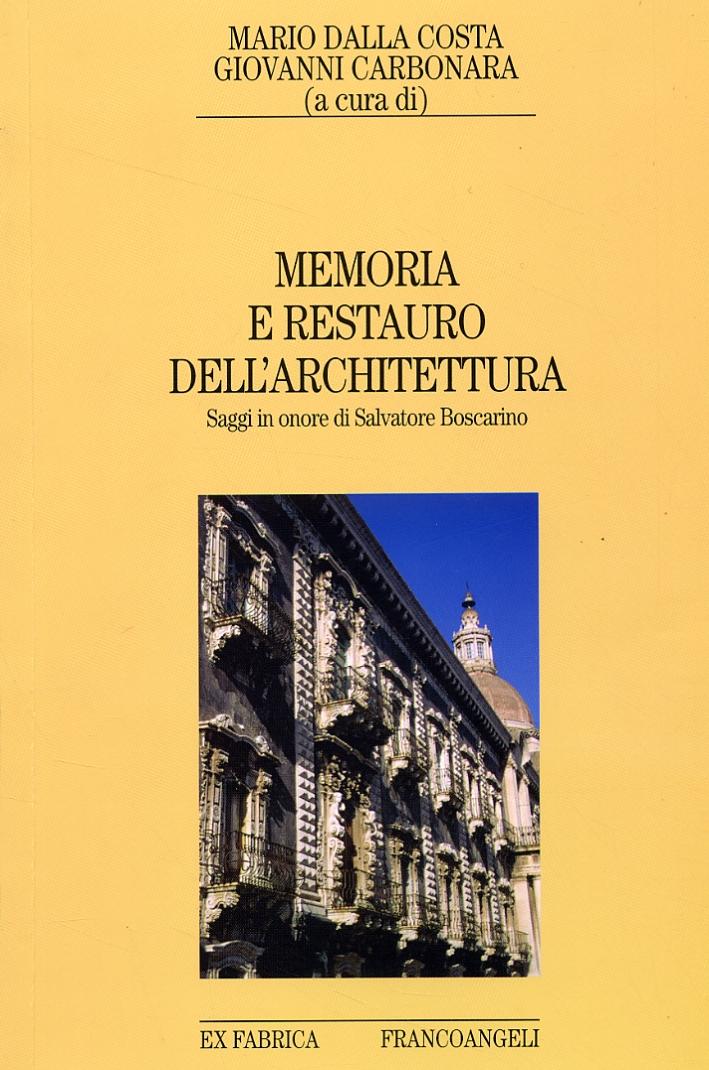 Memoria e restauro dell'architettura. Saggi in onore di Salvatore Boscarino.