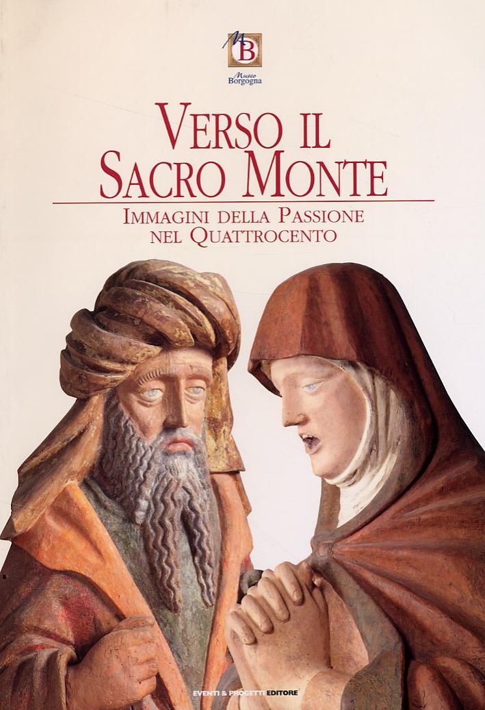 Verso il Sacro Monte. Immagini della Passione nel Quattrocento
