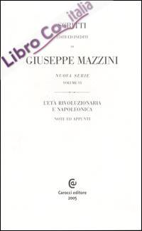 Scritti Editi ed Inediti. Ediz. Francese. Vol. 6: L'Età Rivoluzionaria e Napoleonica. Note ed Appunti