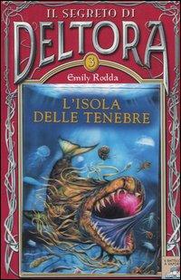 L'isola delle tenebre. Il segreto di Deltora. Vol. 3.