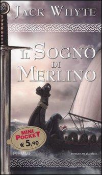 Il sogno di Merlino. Le cronache di Camelot. Vol. 4