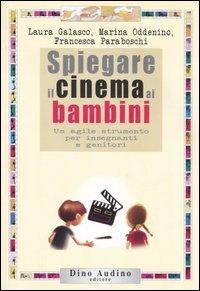 Spiegare il cinema ai bambini. Un agile strumento per insegnanti e genitori