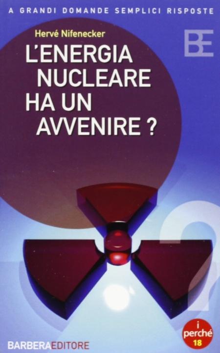 L'energia Nucleare Ha Un Avvenire ? Conf. 3 Cp.