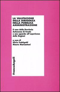 La valutazione della dirigenza nella pubblica amministrazione. Il caso della autonoma di Trento e uno sguardo all'esperienza delle Regioni
