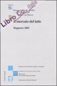Il mercato del latte. Rapporto 2005