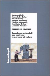 Talenti si diventa. Esperienze aziendali per costruire le persone di valore