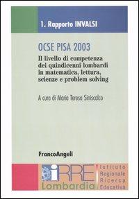Ocse Pisa 2003. Rapporto Invalsi-Rapporto Irre Lombardia