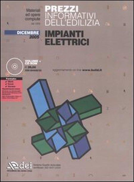 Prezzi informativi dell'edilizia. Impianti elettrici. Dicembre 2005. Con CD-ROM