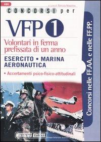 Concorsi per VFP 1. Volontari in ferma prefissata di un anno. Esercito, marina, aeronautica