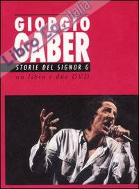 Giorgio Gaber. Storie del signor G. Canzoni e monologhi. Con 2 DVD