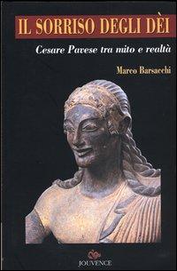 Il sorriso degli dei. Cesare Pavese tra mito e realtà