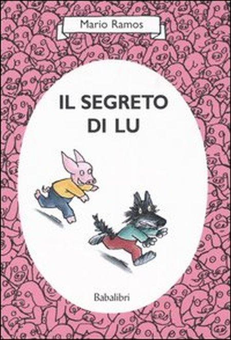Il segreto di Lu. Ediz. illustrata