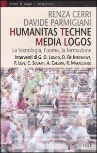 Humanitas techne media logos. La tecnologia, l'uomo, la formazione