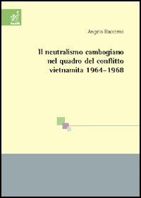 Il neutralismo cambogiano nel quadro del conflitto vietnamita 1964-1968