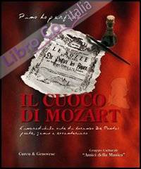 Il cuoco di Mozart. L'incredibile vita di Lorenzo Da Ponte: poeta, genio e avventuriero