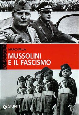 Mussolini e il fascismo