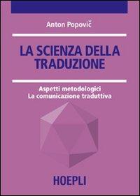 La scienza della traduzione. Aspetti metodologici. La comunicazione traduttiva