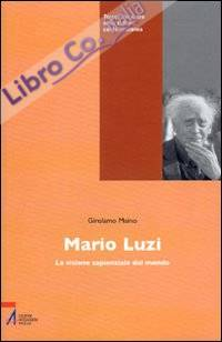 Mario Luzi. La visione sapienziale del mondo