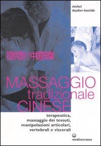 Massaggio tradizionale cinese. Terapeutica, massaggio dei tessuti, manipolazioni articolari, vertebrali e viscerali