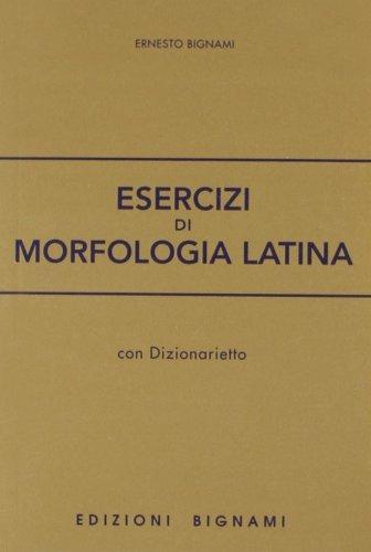 Esercizi di morfologia latina. Per le Scuole superiori
