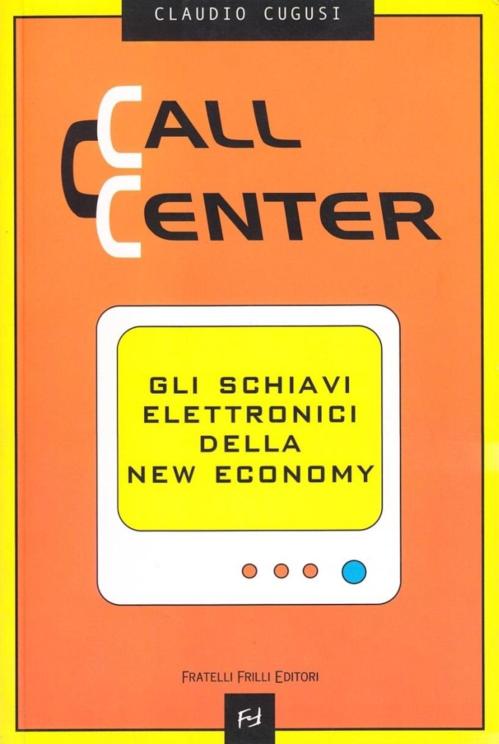 Call center. Gli schiavi elettronici della new economy