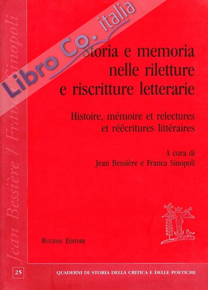 Storia e memoria nelle riletture e riscritture letterarie-Histoire, mémoire et relectures et reécritures littéraires. Ediz. bilingue