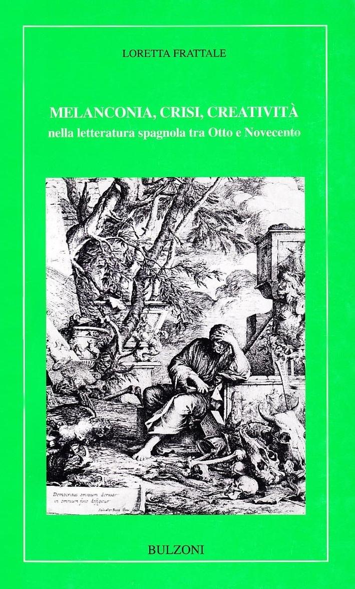 Melanconia, crisi, creatività nella letteratura spagnola tra Otto e Novecento