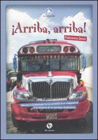Arriba, arriba! Messico e Guatemala tra la curiosità di un viaggiatore e le minacce di un sovrano vendicativo