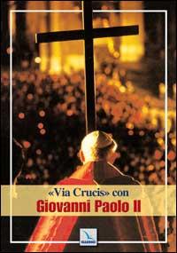 Via crucis con Giovanni Paolo II