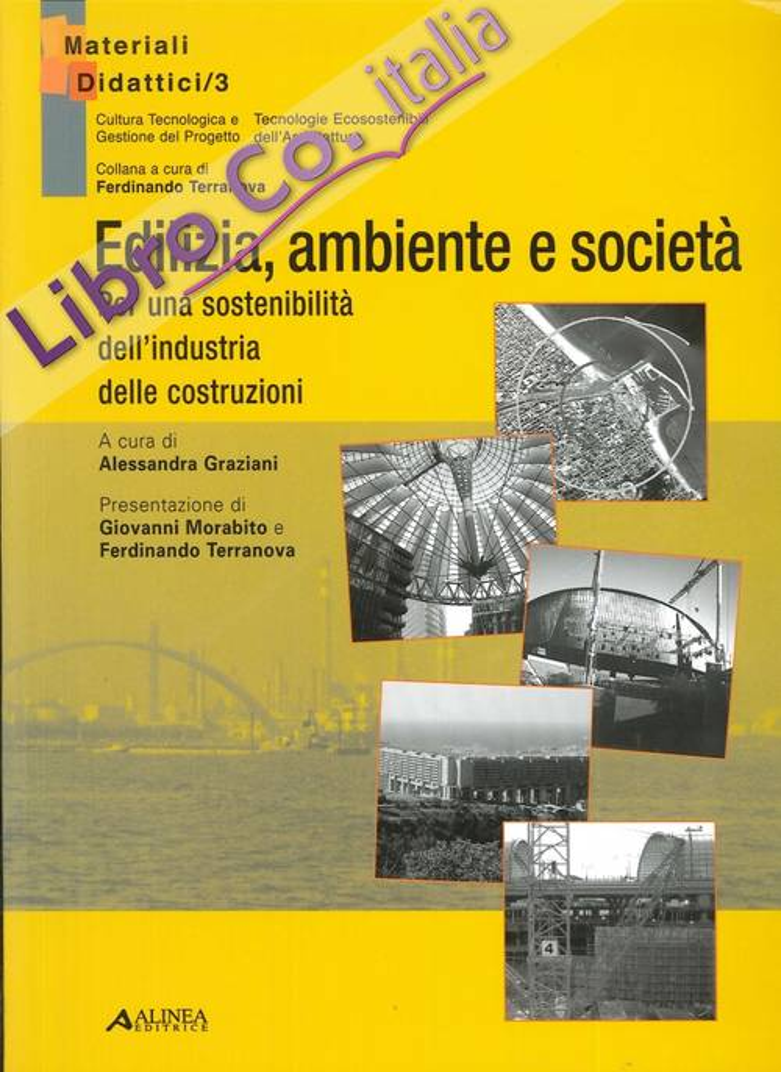 Edilizia, Ambiente e Società. Per una Sostenibilità dell'Industria delle Costruzioni