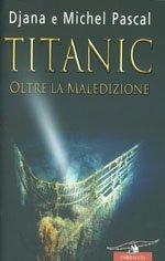 Titanic - oltre la maledizione