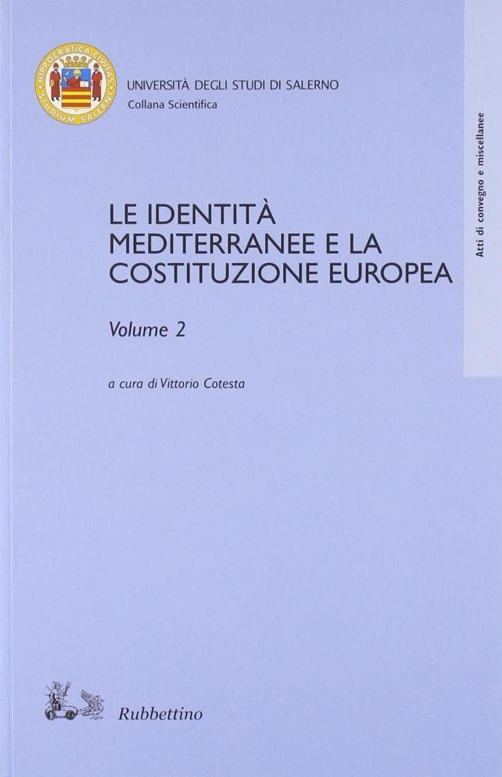 Le Identità Mediterranee e la Costituzione Europea Vol. 1-2.